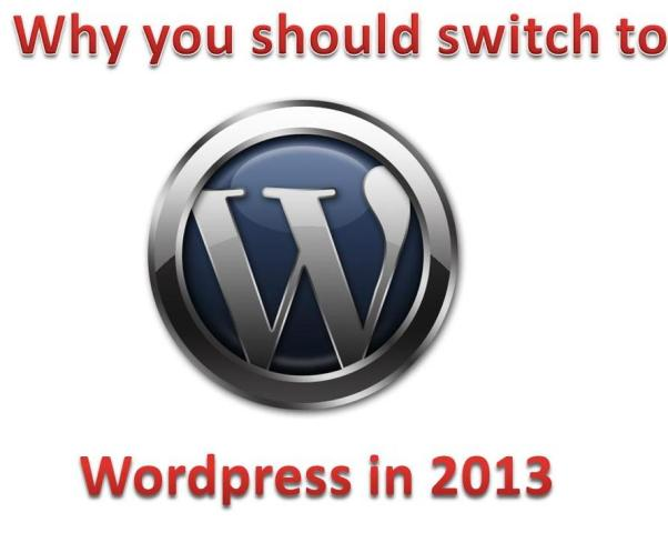 Why you should switch to WordPress in 2013