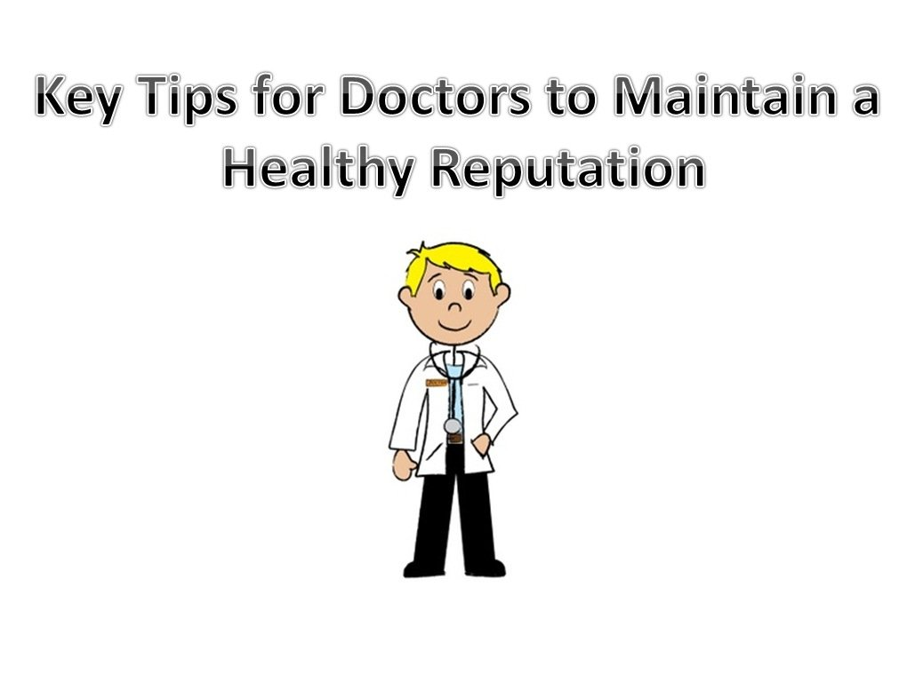 Key Tips for Medical Practitioners & Doctors to Maintain a Healthy Reputation