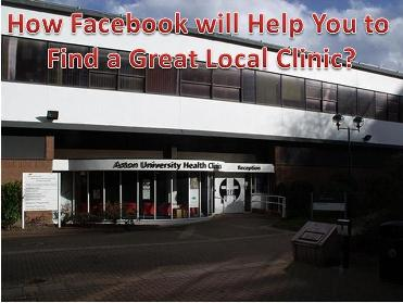 How Facebook will Help You to Find a Great Local Clinic?