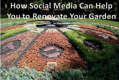 How Social Media Can Help You to Renovate Your Garden and Outdoor Areas?