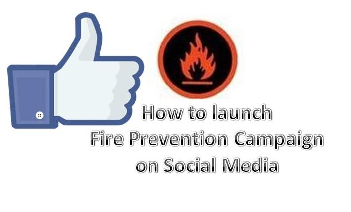 Social Media is a Great Place to Launch a Fire Prevention Campaign
