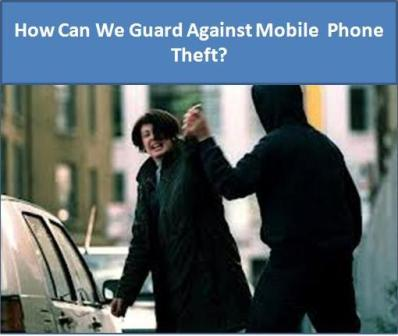 How Can We Guard Against Mobile Phone Theft?