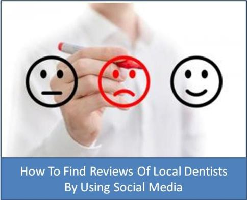 How to Find Reviews of Local Dentists By Using Social Media