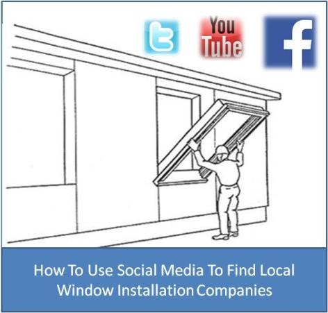 How To Use Social Media To Find Local Window Installation Companies