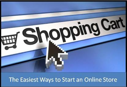The Easiest Ways to Start an Online Store