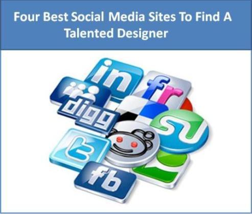 The Four Best Social Media Sites To Find A Talented Designer