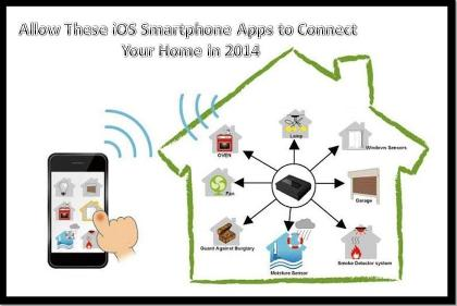 Allow These iOS Smartphone Apps to Connect Your Home in 2014