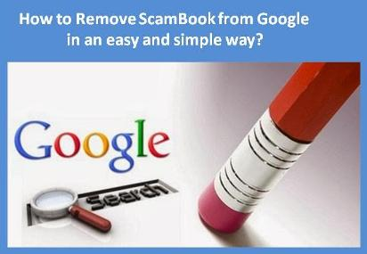 How to Remove ScamBook from Google in an easy and simple way?