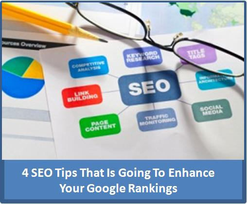 4 SEO Tips That Is Going To Enhance Your Google Rankings