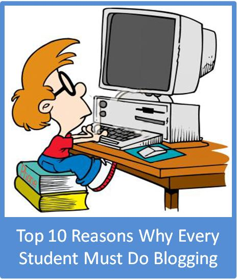 Top 10 Reasons Why Every Student Must Do Blogging