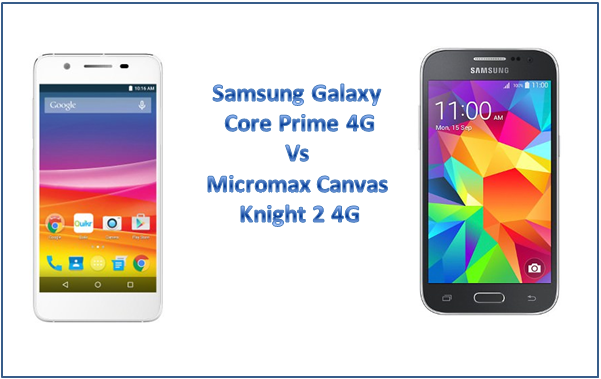 Samsung Galaxy Core Prime 4G Vs Micromax Canvas Knight 2 4G