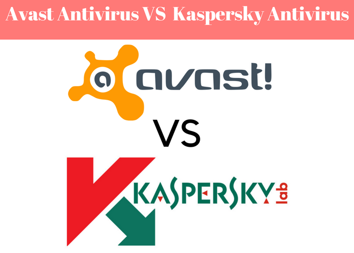A Comparison Between Avast Antivirus VS Kaspersky Antivirus