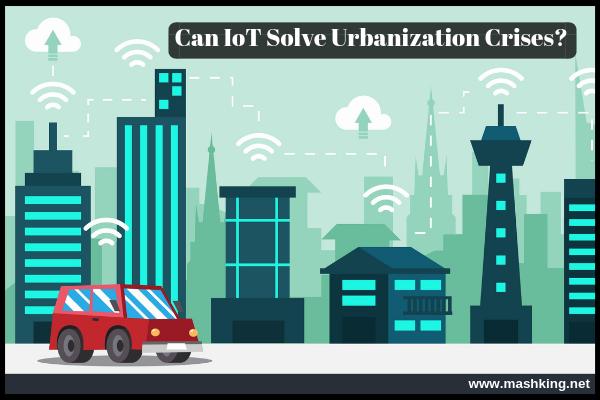 Can IoT Solve Urbanization Crises