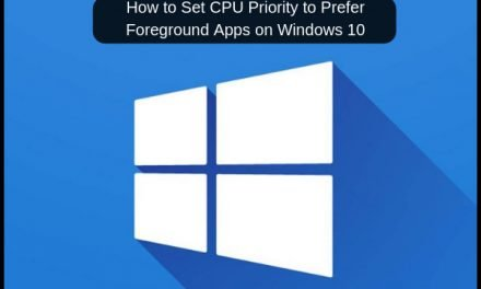 How to Set CPU Priority to Prefer Foreground Apps on Windows 10