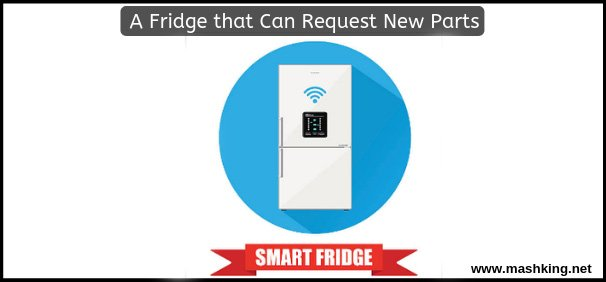 A Fridge that Can Request New parts ! (MUST READ)