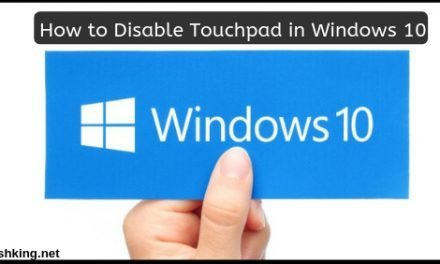 How to Disable Touchpad in Windows 10 : (Updated 2019)