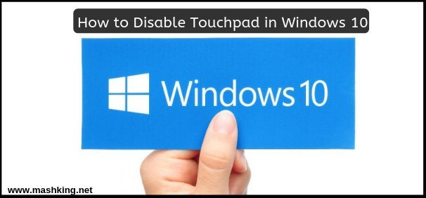 How to Disable Touchpad in Windows 10