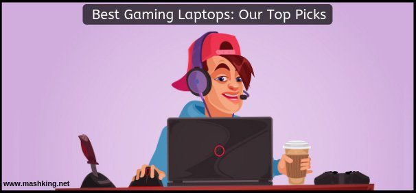 Best Gaming Laptops Our Top Picks