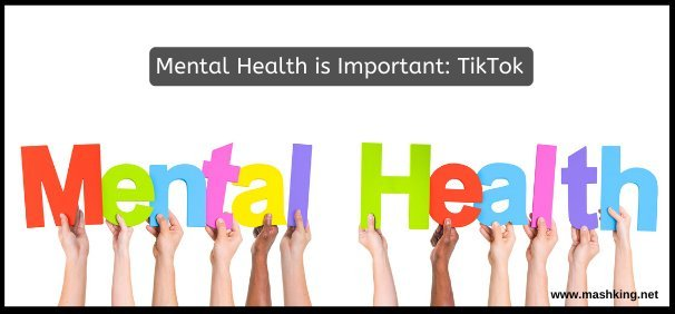 Mental Health is Important: TikTok