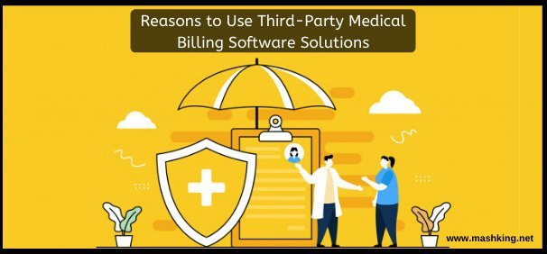 reasons-to-use-third-party-medical-billing-software-solutions