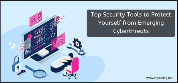 top-security-tools-to-protect-yourself-from-emerging-cyberthreats