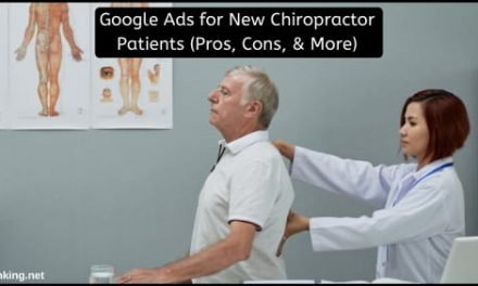 Google Ads for New Chiropractor Patients (Pros, Cons, & More)