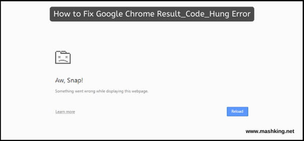 How to Fix Google Chrome Result_Code_Hung Error : Working Method
