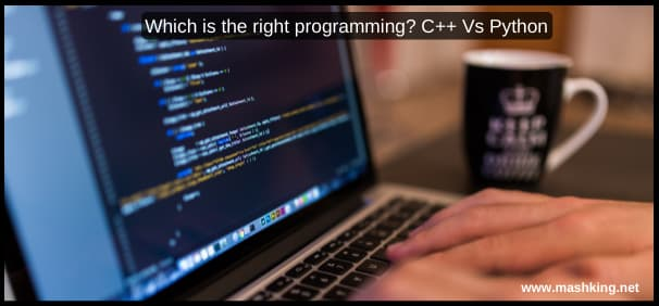 Which is the right programming? C++ Vs Python