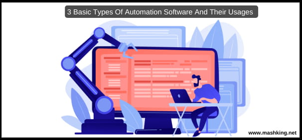 3 Basic Types Of Automation Software And Their Usages